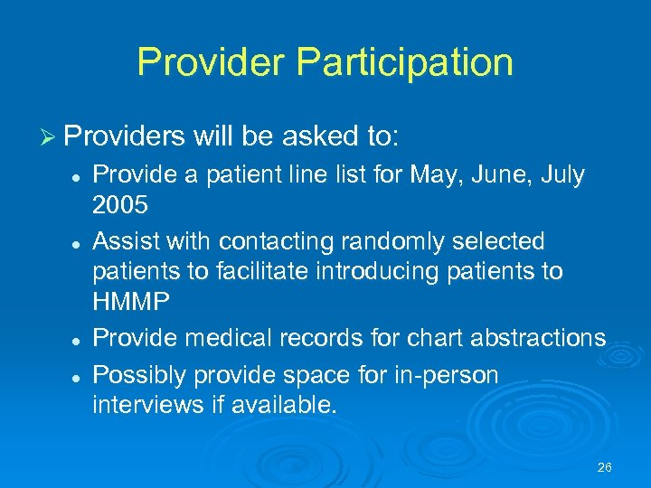 Provider Participation Ø Providers will be asked to: l l Provide a patient line