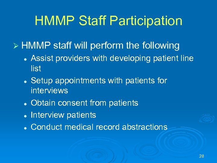 HMMP Staff Participation Ø HMMP staff will perform the following l l l Assist