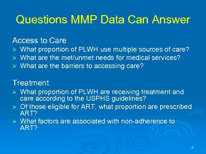 Questions MMP Data Can Answer Access to Care Ø Ø Ø What proportion of