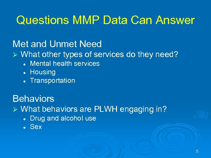 Questions MMP Data Can Answer Met and Unmet Need Ø What other types of