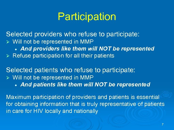 Participation Selected providers who refuse to participate: Will not be represented in MMP l