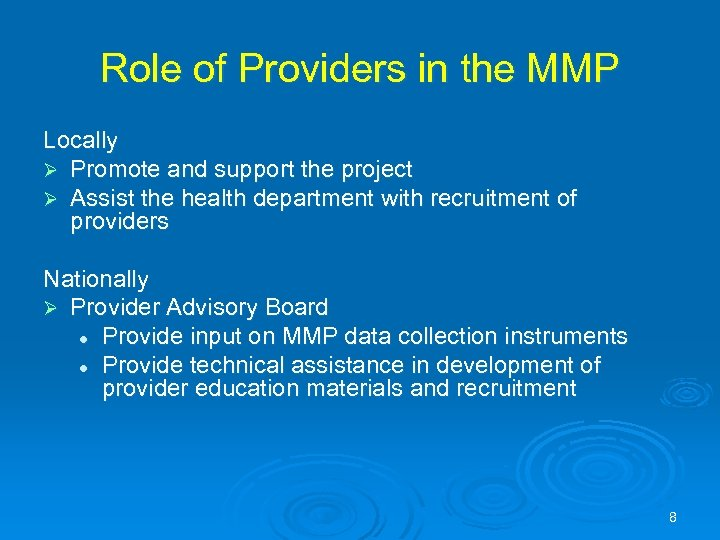 Role of Providers in the MMP Locally Ø Promote and support the project Ø