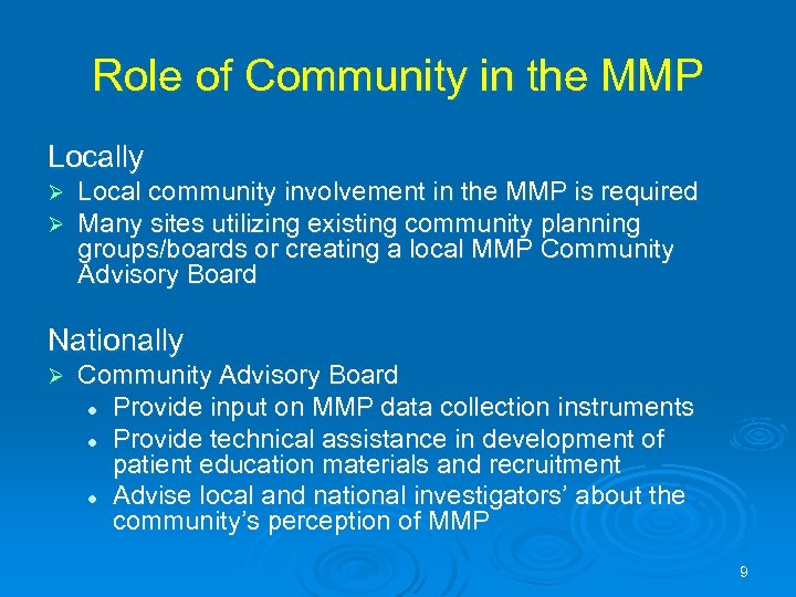 Role of Community in the MMP Locally Ø Ø Local community involvement in the