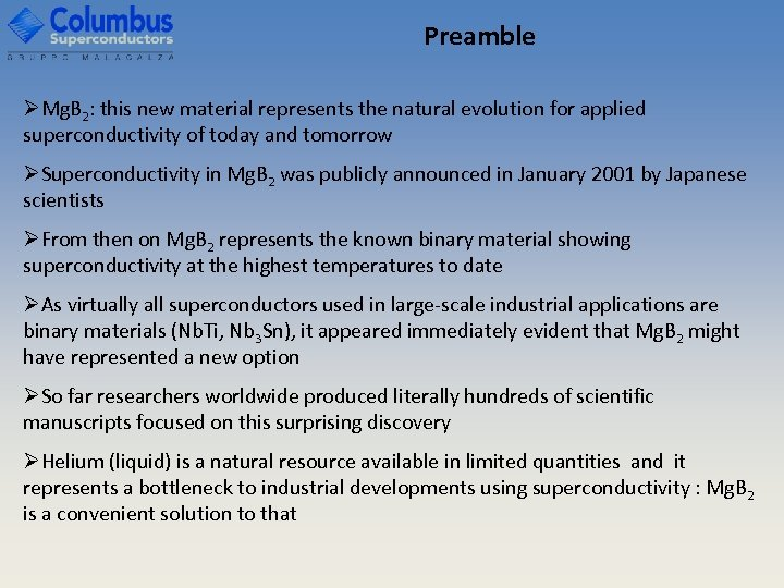 Preamble ØMg. B 2: this new material represents the natural evolution for applied superconductivity
