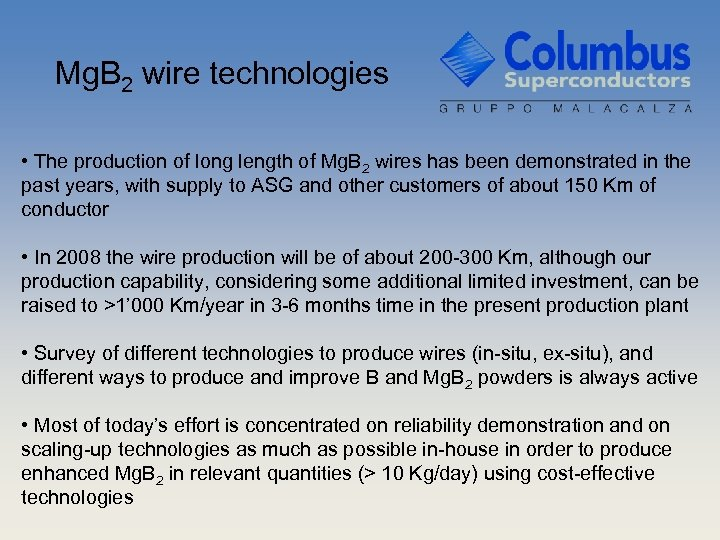 Mg. B 2 wire technologies • The production of long length of Mg. B