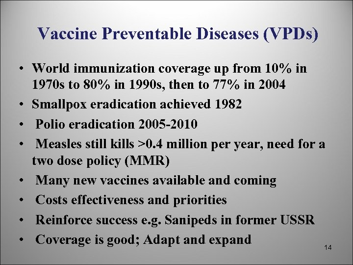 Vaccine Preventable Diseases (VPDs) • World immunization coverage up from 10% in 1970 s