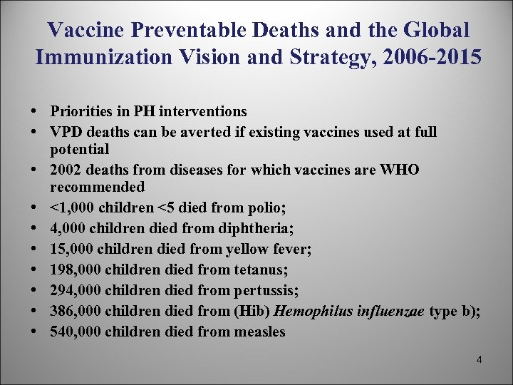 Vaccine Preventable Deaths and the Global Immunization Vision and Strategy, 2006 -2015 • Priorities
