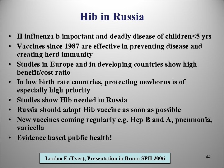 Hib in Russia • H influenza b important and deadly disease of children<5 yrs