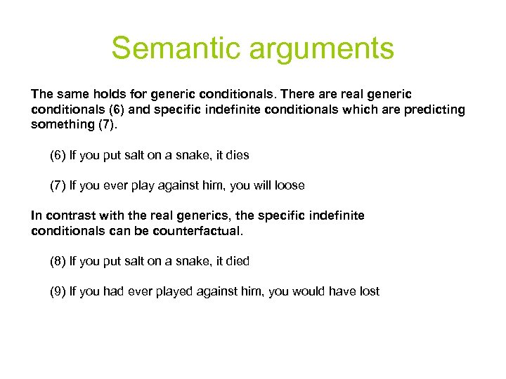 Semantic arguments The same holds for generic conditionals. There are real generic conditionals (6)