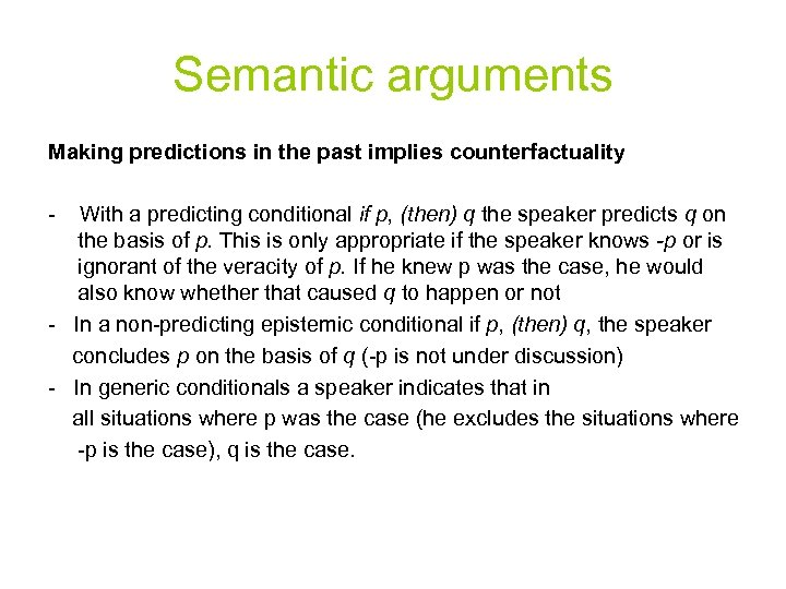 Semantic arguments Making predictions in the past implies counterfactuality - With a predicting conditional