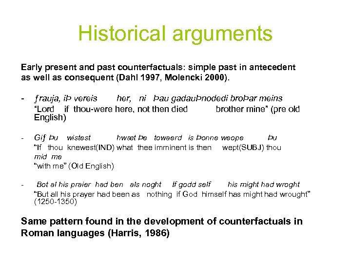 Historical arguments Early present and past counterfactuals: simple past in antecedent as well as