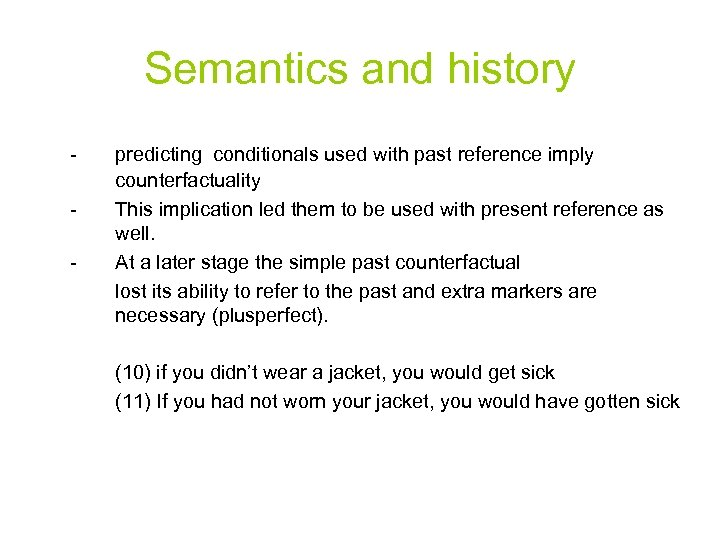 Semantics and history - predicting conditionals used with past reference imply counterfactuality This implication