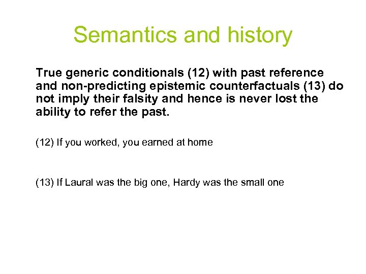 Semantics and history True generic conditionals (12) with past reference and non-predicting epistemic counterfactuals