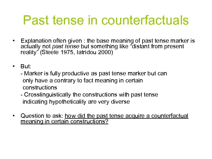 Past tense in counterfactuals • Explanation often given : the base meaning of past