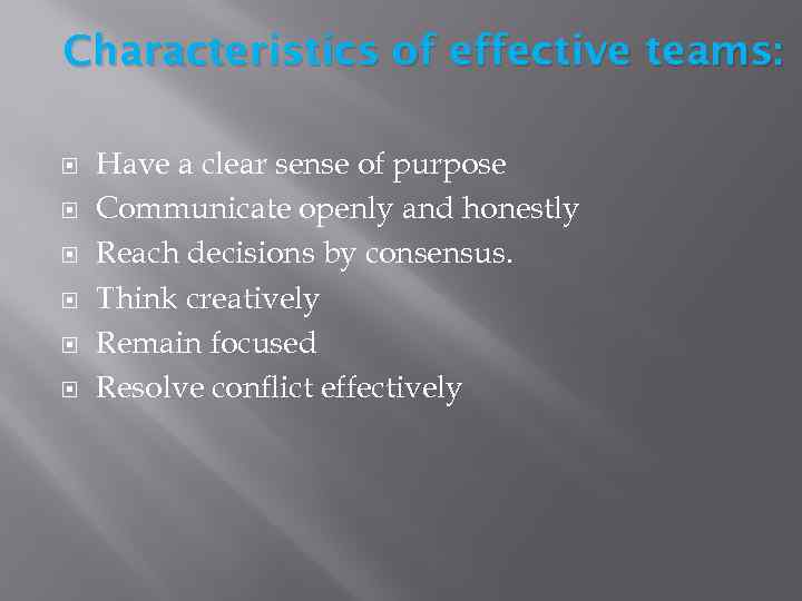 explain the features of effective team In fact, good writing is much more than just correct writing it's writing that responds to the interests and needs of the readers and reflects the writer's personality and individuality basic characteristics of effective writing.