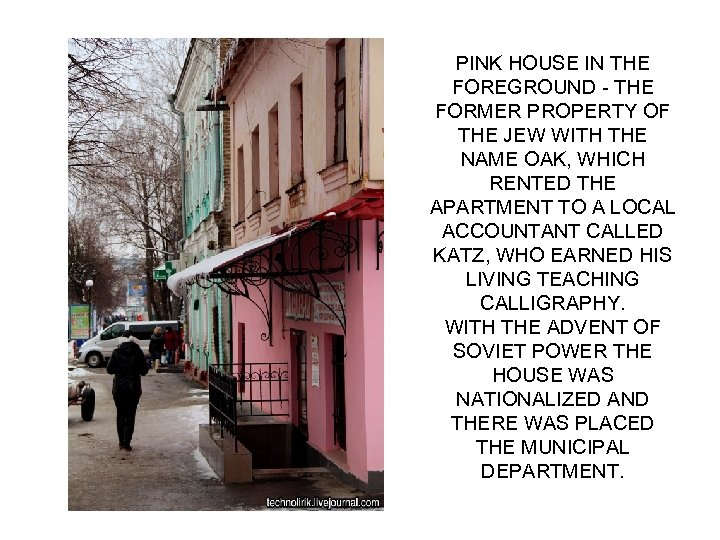 PINK HOUSE IN THE FOREGROUND - THE FORMER PROPERTY OF THE JEW WITH THE