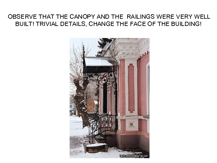 OBSERVE THAT THE CANOPY AND THE RAILINGS WERE VERY WELL BUILT! TRIVIAL DETAILS, CHANGE