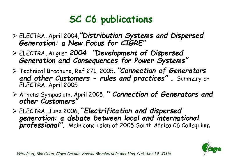 "SC C 6 publications Ø ELECTRA, April 2004, ""Distribution Systems and Dispersed Generation: a"