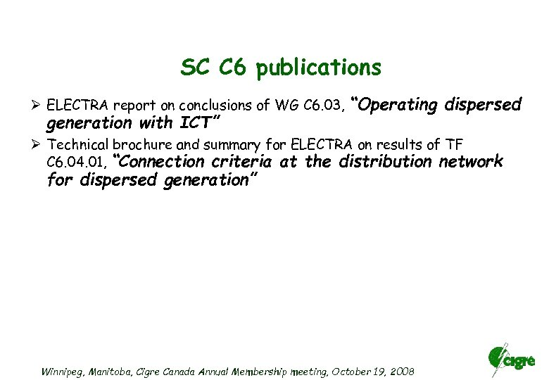SC C 6 publications Ø ELECTRA report on conclusions of WG C 6. 03,