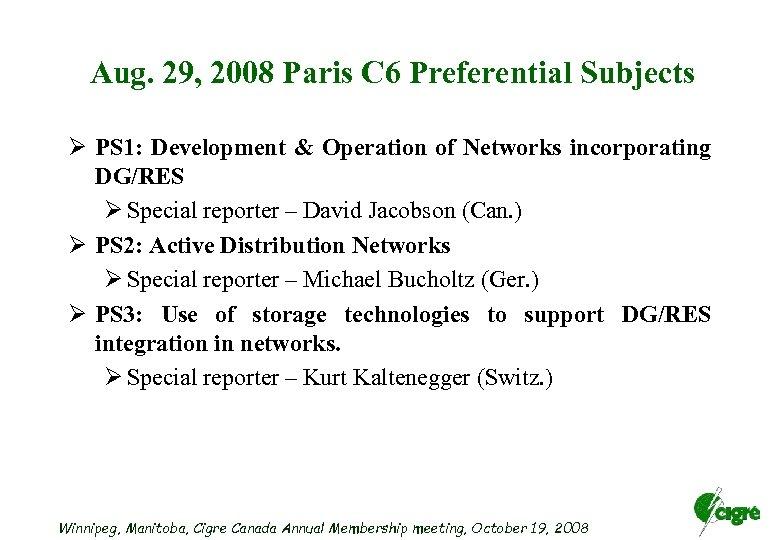 Aug. 29, 2008 Paris C 6 Preferential Subjects Ø PS 1: Development & Operation