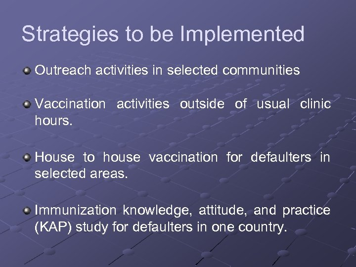 Strategies to be Implemented Outreach activities in selected communities Vaccination activities outside of usual