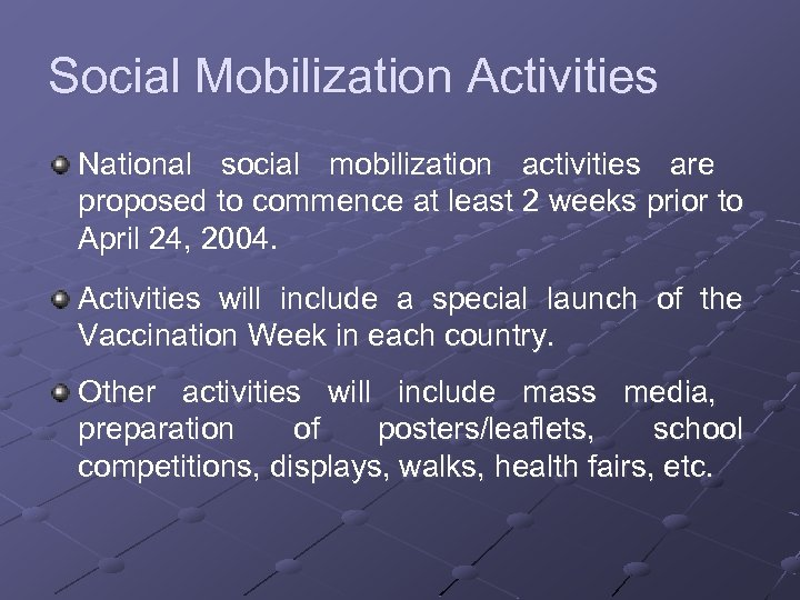 Social Mobilization Activities National social mobilization activities are proposed to commence at least 2