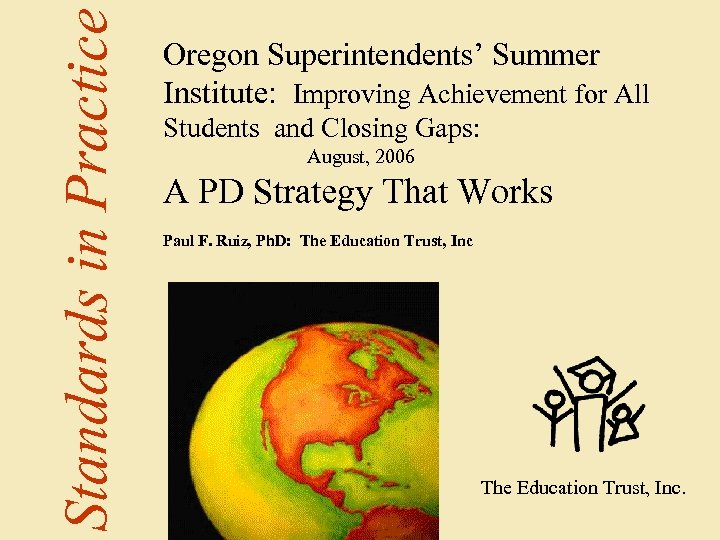 Students and Closing Gaps: August, 2006 A PD Strategy That Works Paul F. Ruiz,