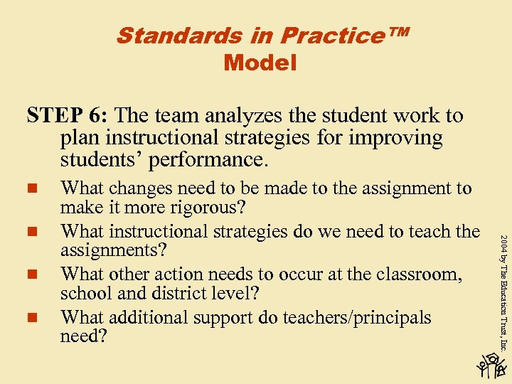 Standards in Practice™ Model STEP 6: The team analyzes the student work to plan
