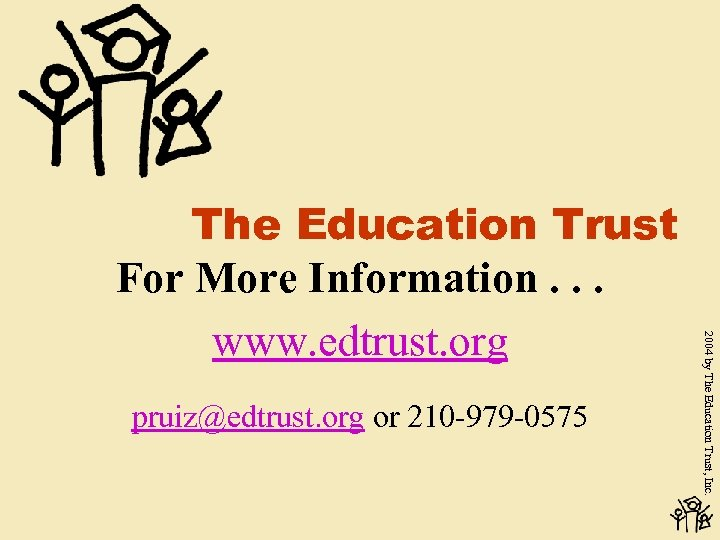 pruiz@edtrust. org or 210 -979 -0575 2004 by The Education Trust, Inc. The Education