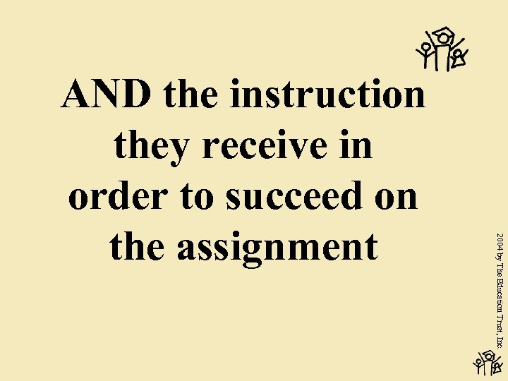 2004 by The Education Trust, Inc. AND the instruction they receive in order to