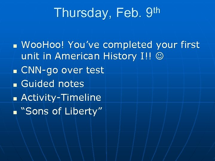 Thursday, Feb. n n n th 9 Woo. Hoo! You've completed your first unit