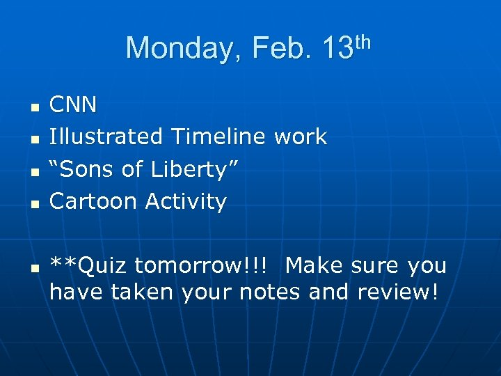 "Monday, Feb. 13 th n n n CNN Illustrated Timeline work ""Sons of Liberty"""