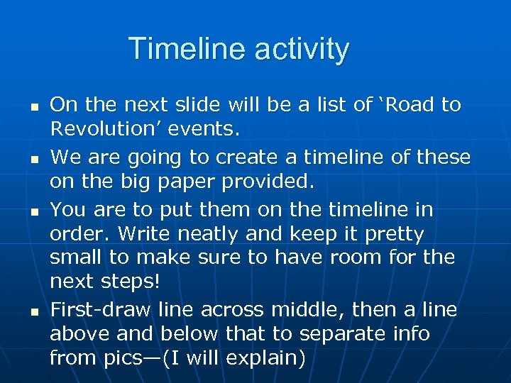 Timeline activity n n On the next slide will be a list of 'Road