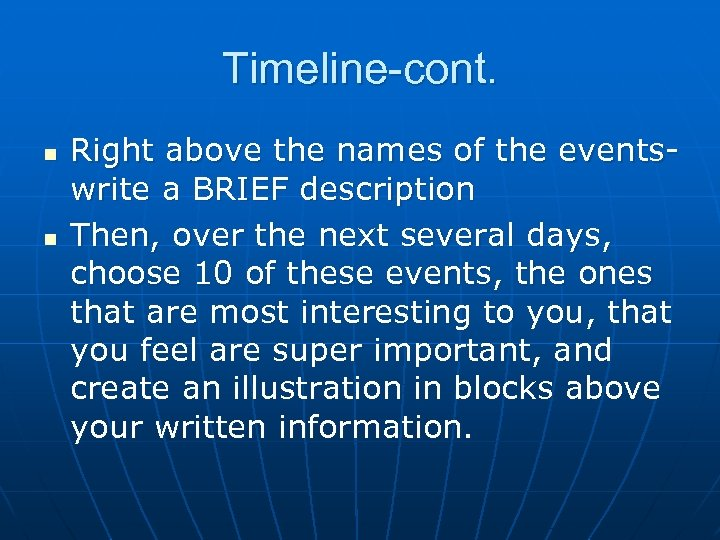 Timeline-cont. n n Right above the names of the eventswrite a BRIEF description Then,