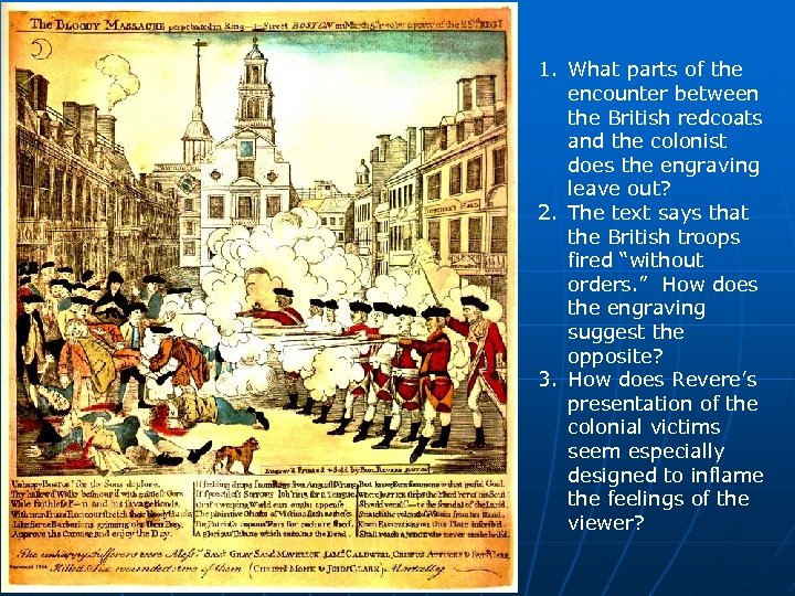 1. What parts of the encounter between the British redcoats and the colonist does