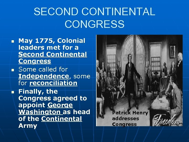 SECOND CONTINENTAL CONGRESS n n n May 1775, Colonial leaders met for a Second