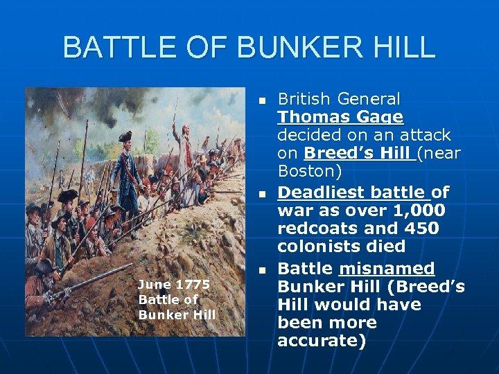 BATTLE OF BUNKER HILL n n June 1775 Battle of Bunker Hill n British