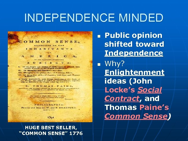 """INDEPENDENCE MINDED n n HUGE BEST SELLER, """"COMMON SENSE"""" 1776 Public opinion shifted toward"""
