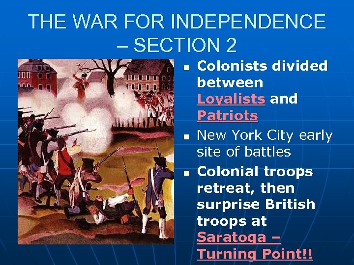 THE WAR FOR INDEPENDENCE – SECTION 2 n n n Colonists divided between Loyalists