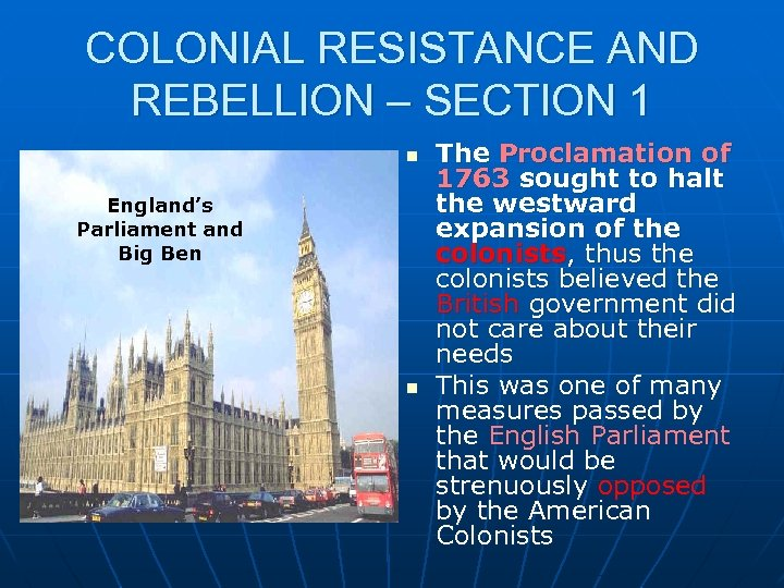 COLONIAL RESISTANCE AND REBELLION – SECTION 1 n England's Parliament and Big Ben n
