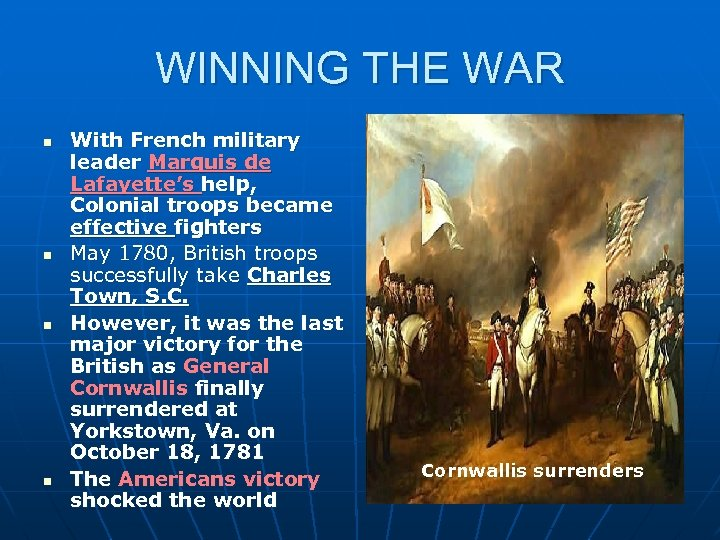 WINNING THE WAR n n With French military leader Marquis de Lafayette's help, Colonial