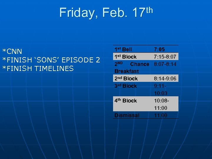 Friday, Feb. *CNN *FINISH 'SONS' EPISODE 2 *FINISH TIMELINES th 17 1 st Bell
