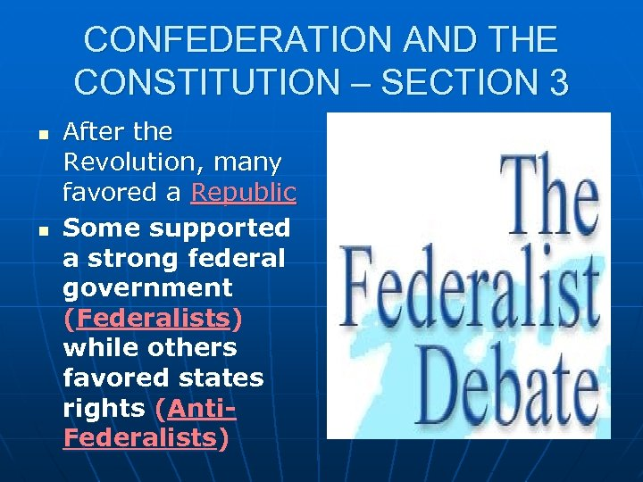 CONFEDERATION AND THE CONSTITUTION – SECTION 3 n n After the Revolution, many favored