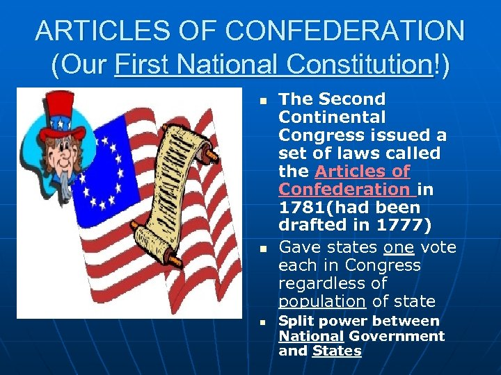 ARTICLES OF CONFEDERATION (Our First National Constitution!) n n n The Second Continental Congress