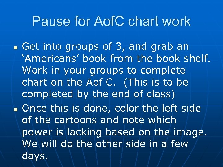 Pause for Aof. C chart work n n Get into groups of 3, and