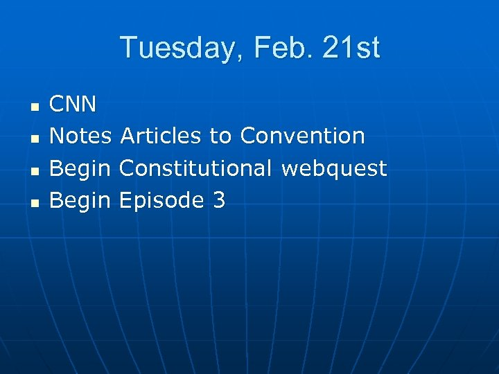 Tuesday, Feb. 21 st n n CNN Notes Articles to Convention Begin Constitutional webquest