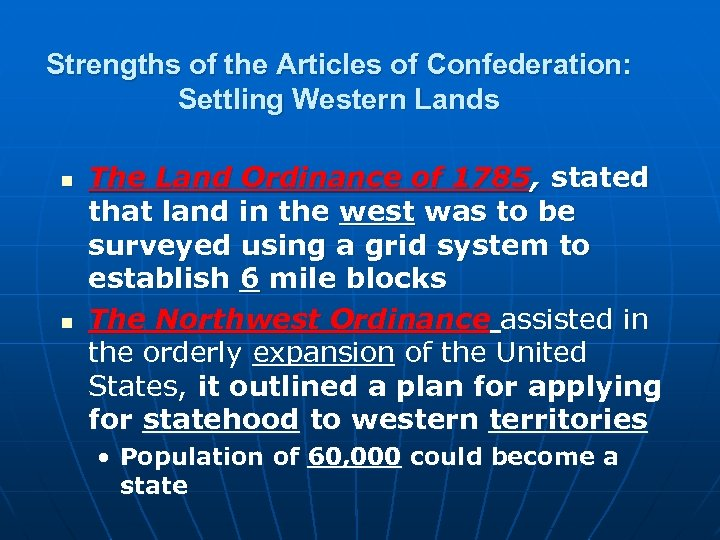 Strengths of the Articles of Confederation: Settling Western Lands n n The Land Ordinance