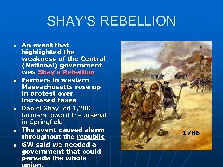 SHAY'S REBELLION n n n An event that highlighted the weakness of the Central