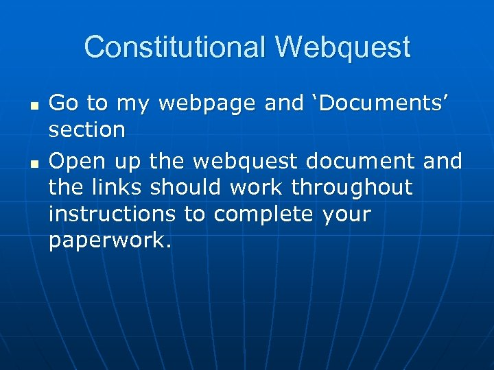 Constitutional Webquest n n Go to my webpage and 'Documents' section Open up the
