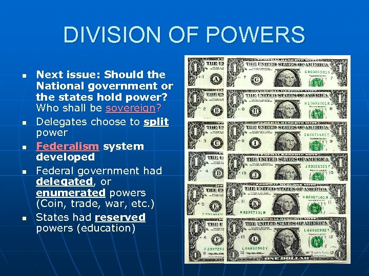 DIVISION OF POWERS n n n Next issue: Should the National government or the